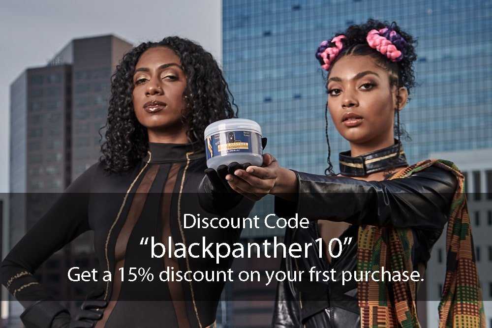 Black Panther strong for Braid and Edge.